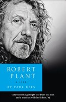 Robert Plant/A Life: The Biography