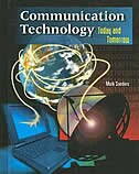 Communication Technology: Today and Tomorrow, Student Text: Today and Tomorrow, Student Text