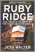 Ruby Ridge: The Truth and Tragedy of the Randy Weaver Family
