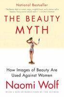 Beauty Myth  Tpb: How Images of Beauty Are Used Against Women