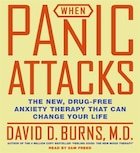 When Panic Attacks Cd: The New, Drug-Free Anxiety Treatments That Can Change Your Life