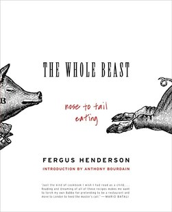 The Whole Beast: Nose to Tail Eating