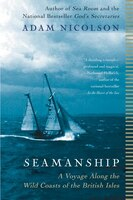 Seamanship: A Voyage Along the Wild Coasts of the British Isles