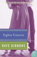 Sights Unseen: A Novel