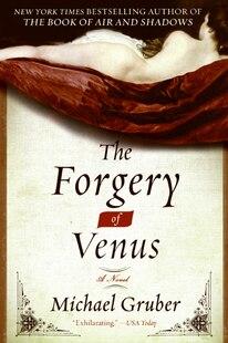 The Forgery Of Venus: A Novel: A Novel