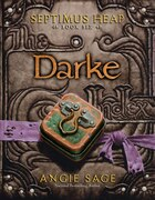 Septimus Heap Book Six: Darke