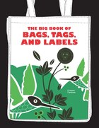The Big Book Of Bags Tags And Labels
