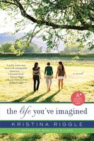 The Life You've Imagined: A Novel