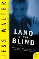 Land Of The Blind: A Novel