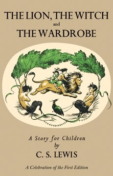 Lion, The Witch And The Wardrobe: A Celebration Of The First Editon
