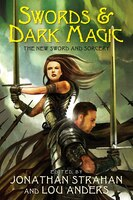 Swords & Dark Magic: The New Sword And Sorcery