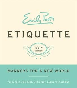 Emily Post's Etiquette 18th Edition