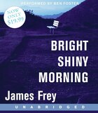 Bright Shiny Morning Low Price Unabridged CD