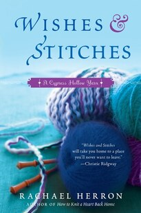 Wishes And Stitches: A Cypress Hollow Yarn