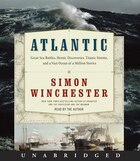 Atlantic Unabridged CD: Great Sea Battles, Heroic Discoveries, Titanic Storms,and a Vast Ocean of a Million Stories