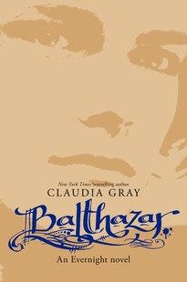 Balthazar: An Evernight Novel