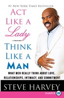 Act Like A Lady Think Like A Man Lp: What Men Really Think About Love, Relationships, Intimacy, and Commitment
