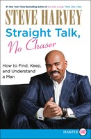 Straight Talk No Chaser Lp: How to Find, Keep, and Understand a Man
