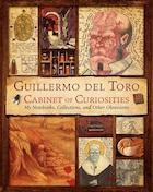 Guillermo Del Toro's Cabinet Of Curiosities: The Director's Notebook