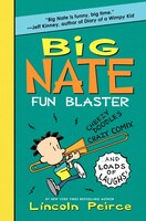 Big Nate Fun Blaster: Cheezy Doodles, Crazy Comix, and Loads of Laughs