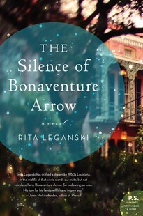 The Silence Of Bonaventure Arrow: A Novel