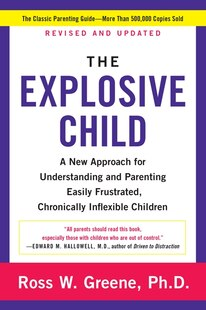 The Explosive Child Fifth Edition: A New Approach For Understanding and Parenting Easily Frustrated, Chronically Inflexible Children