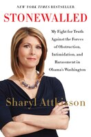 Stonewalled: My Fight For Truth Against The Forces Of Obstruction, Intimidation, and Harassment in Obama's Washi