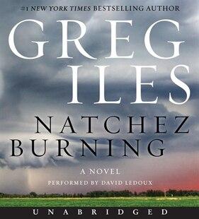 Natchez Burning Unabridged Cd: A Novel
