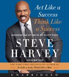 Act Like A Success, Think Like A Success Unabridged Cd: Discovering the Way to Life's Riches
