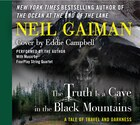The Truth Is A Cave In The Black Mountains Unabridged CD: A Tale Of Travel And Darkness With Pictures Of All Kinds