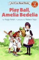 Play Ball Amelia Bedelia