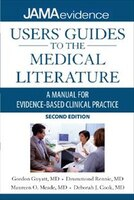 Users' Guides to the Medical Literature: A Manual for Evidence-Based Clinical Practice, Second Edition: A Manual for Evidence-Based Clinical Practice,