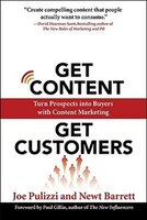 Get Content Get Customers: Turn Prospects into Buyers with Content Marketing: Turn Prospects into Buyers with Content Marketing