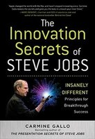The Innovation Secrets of Steve Jobs: Insanely Different Principles for Breakthrough Success: Insanely Different Principles for Breakthrough Success