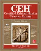 CEH Certified Ethical Hacker Practice Exams, Second Edition