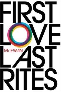 First Love, Last Rites: Short Stories