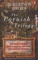 The Cornish Trilogy: The Rebel Angels, What's Bred In The Bone, And The Lyre Of Orpheus
