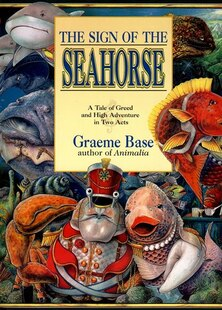 Sign of the Seahorse: A Tale of Greed & High Adventure in Two Acts