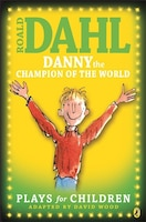 Danny The Champion Of The World Plays For Children