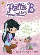 The Hattie B Magical Vet Faery's Wing Book 3