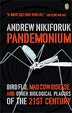 Pandemonium: Bird Flu, Mad Cow Disease, And Other Biological Plagues Of The 21st Century