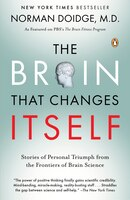 Brain That Changes Itself: Stories Of Personal Triumph From The Frontiers Of Brain Science