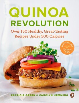 Quinoa Revolution: Over 150 Healthy, Great-tasting Recipes Under 500 Calories