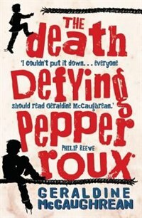 The Death Defying Pepper Roux