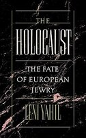 The Holocaust: The Fate of European Jewry, 1932-1945