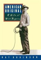 American Original: A Life of Will Rogers