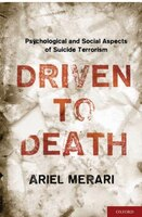 Driven to Death: Psychological and Social Aspects of Suicide Terrorism
