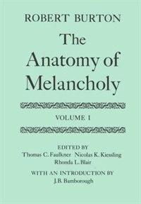 The Anatomy of Melancholy: Volume I