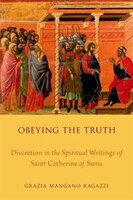 Obeying the Truth: Discretion in the Spiritual Writings of Saint Catherine of Siena