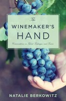 The Winemaker's Hand: Conversations on Talent, Technique, and Terroir
